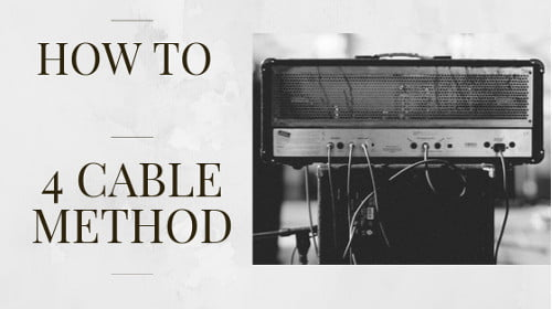 Guitar Amp 4 Cable Method